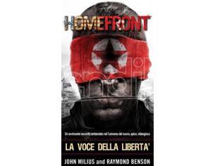 HOMEFRONT - LA VOCE DELLA LIBERTA LIBRI/ROMANZI VIDEOGIOCHI GUIDE/LIBRI