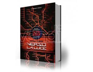 VERSO LA LUCE: METRO 2033 UNIVERSE LIBRI/ROMANZI VIDEOGIOCHI - GUIDE/LIBRI