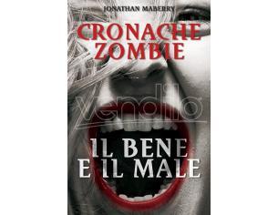 CRONACHE ZOMBIE 2 - IL BENE E MALE LIBRI/ROMANZI GUIDE/LIBRI