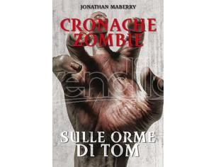 CRONACHE ZOMBIE 3 - SULLE ORME DI TOM LIBRI/ROMANZI GUIDE/LIBRI