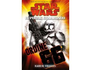 STAR WARS ORDINE 66 REPUBLIC COMMANDO 4 LIBRI/ROMANZI - GUIDE/LIBRI