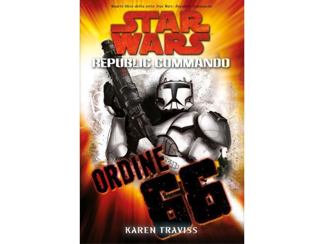 STAR WARS ORDINE 66 REPUBLIC COMMANDO 4 LIBRI/ROMANZI - GUIDE/LIBRI