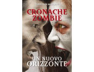 CRONACHE ZOMBIE 4 - UN NUOVO ORIZZONTE LIBRI/ROMANZI GUIDE/LIBRI
