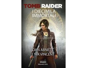 TOMB RAIDER - I DIECIMILA IMMORTALI LIBRI/ROMANZI VIDEOGIOCHI GUIDE/LIBRI