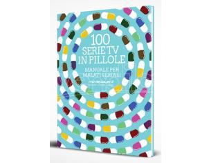 100 SERIETV IN PILLOLE LIBRI/ROMANZI - GUIDE/LIBRI