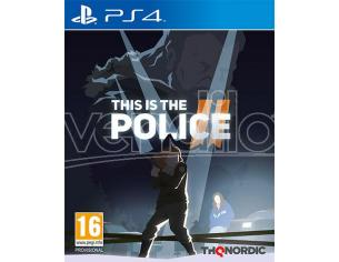 THIS IS THE POLICE 2 AVVENTURA - PLAYSTATION 4