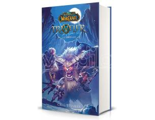 WORLD OF WARCRAFT - TRAVELER: LA SPIRALE LIBRI/ROMANZI GUIDE/LIBRI