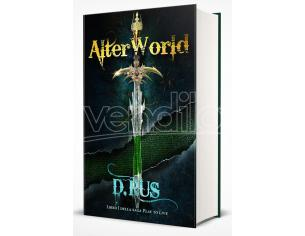 ALTERWORLD - PLAY TO LIVE. LIBRO I LIBRI/ROMANZI GUIDE/LIBRI