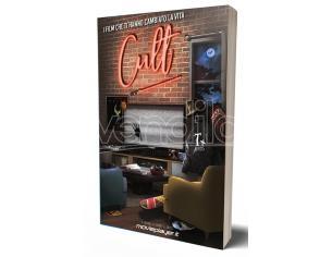 CULT - I FILM CHE TI HANNO CAMBIATO... LIBRI/ROMANZI GUIDE/LIBRI